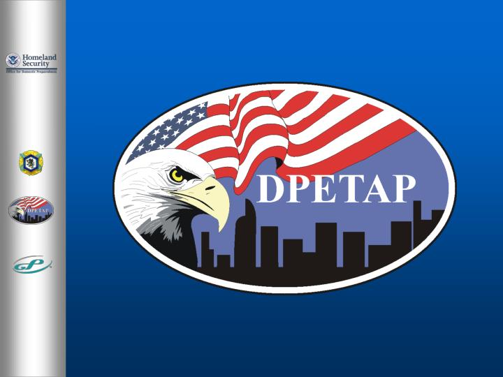 Introduction to the domestic preparedness equipment technical assistance program dpetap
