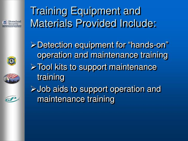 Training Equipment and Materials Provided Include: