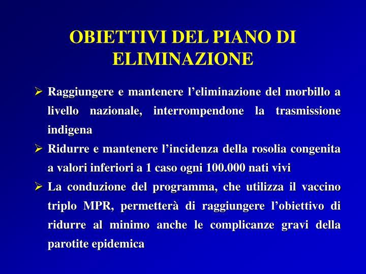 OBIETTIVI DEL PIANO DI ELIMINAZIONE