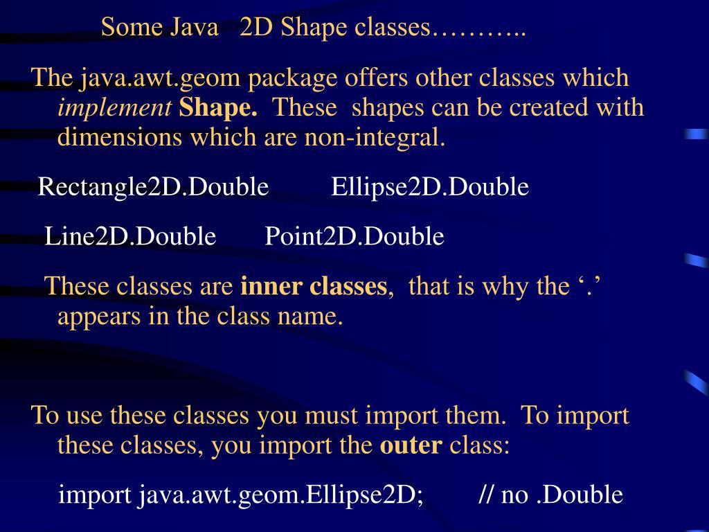 Some Java   2D Shape classes………..