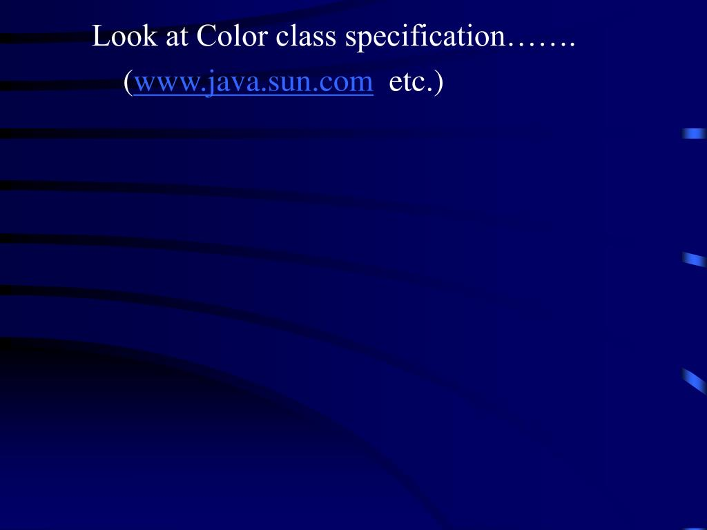 Look at Color class specification…….