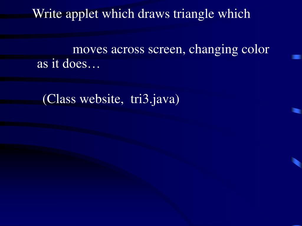 Write applet which draws triangle which