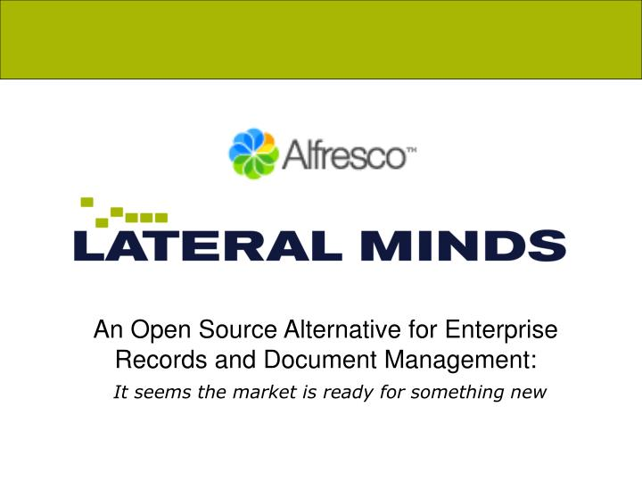 An Open Source Alternative for Enterprise Records and Document Management:
