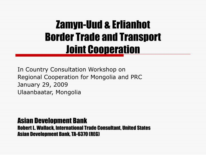 Zamyn uud erlianhot border trade and transport joint cooperation