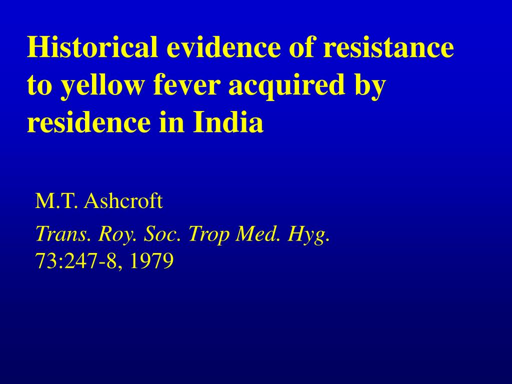 Historical evidence of resistance to yellow fever acquired by residence in India