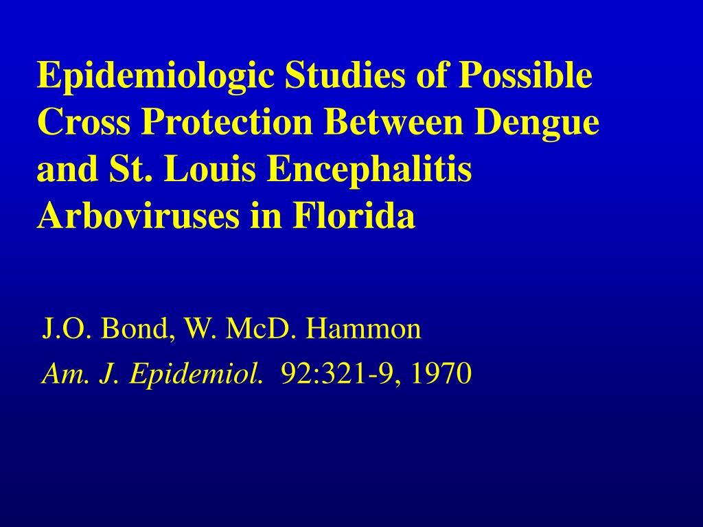 Epidemiologic Studies of Possible Cross Protection Between Dengue and St. Louis Encephalitis Arboviruses in Florida