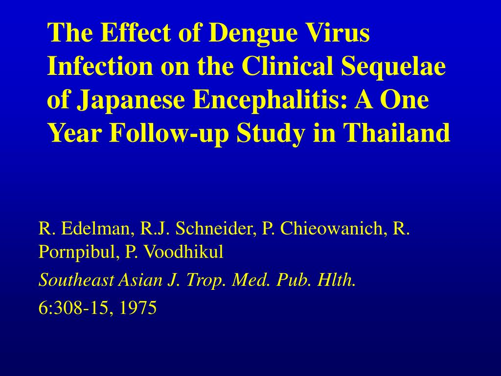 The Effect of Dengue Virus Infection on the Clinical Sequelae of Japanese Encephalitis: A One Year Follow-up Study in Thailand