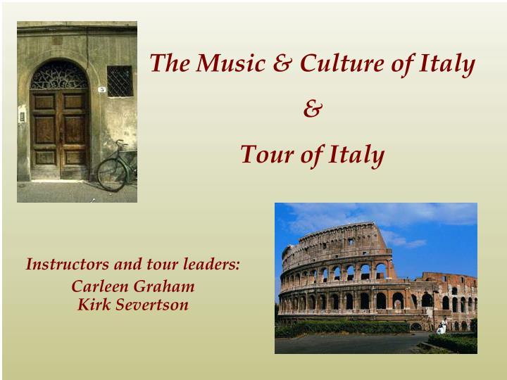 The music culture of italy tour of italy
