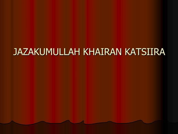 JAZAKUMULLAH KHAIRAN KATSIIRA