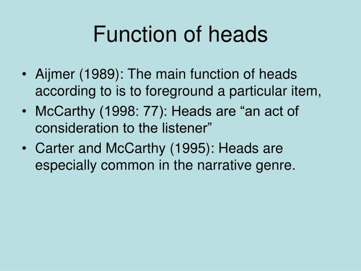 Function of heads