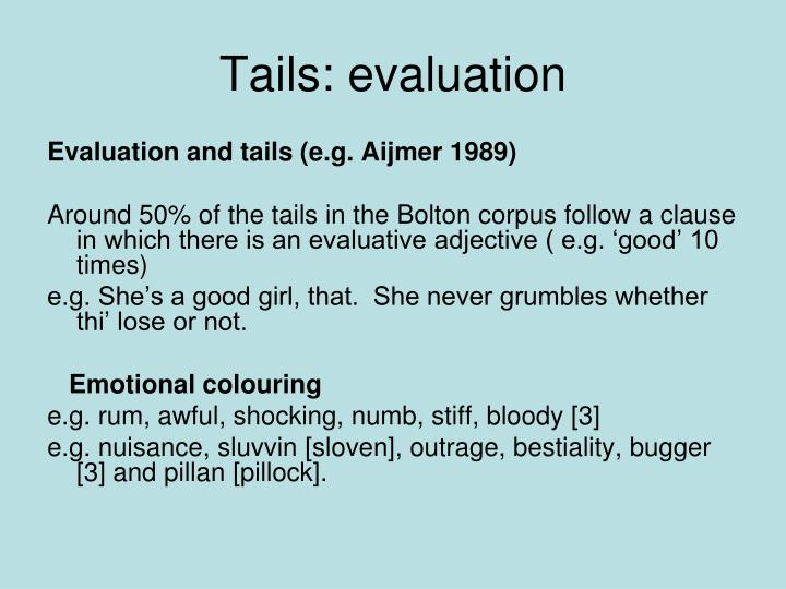 Tails: evaluation