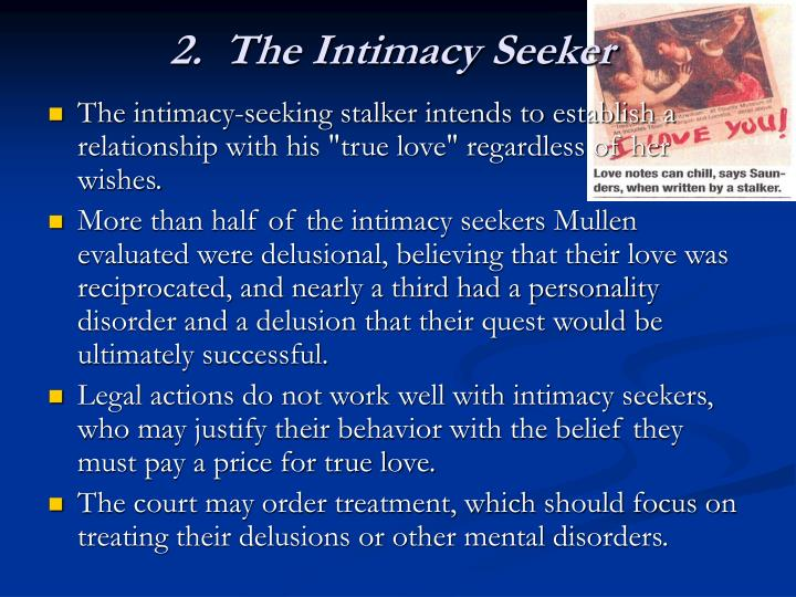 2.  The Intimacy Seeker
