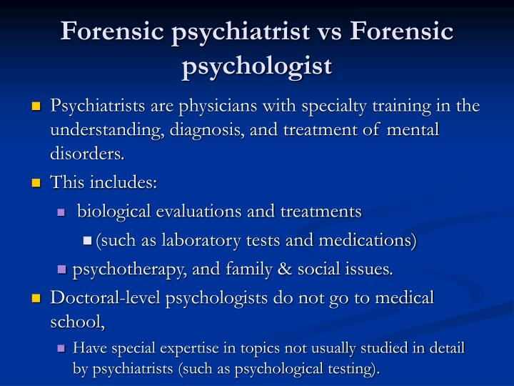 Forensic psychiatrist vs Forensic psychologist