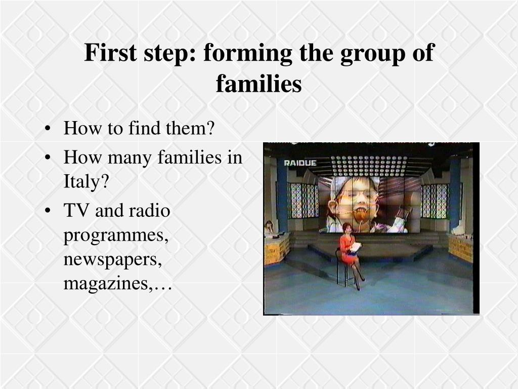 First step: forming the group of families
