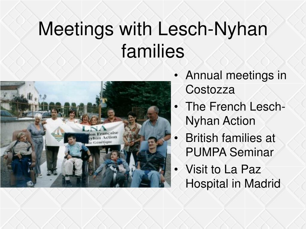 Meetings with Lesch-Nyhan families