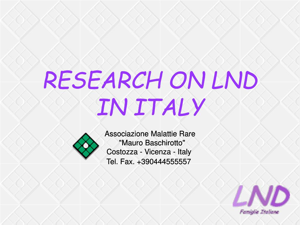 RESEARCH ON LND IN ITALY