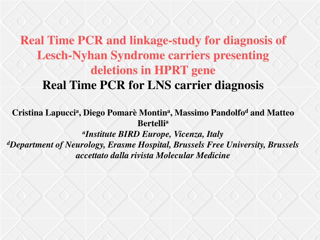 Real Time PCR and linkage-study for diagnosis of Lesch-Nyhan Syndrome carriers presenting