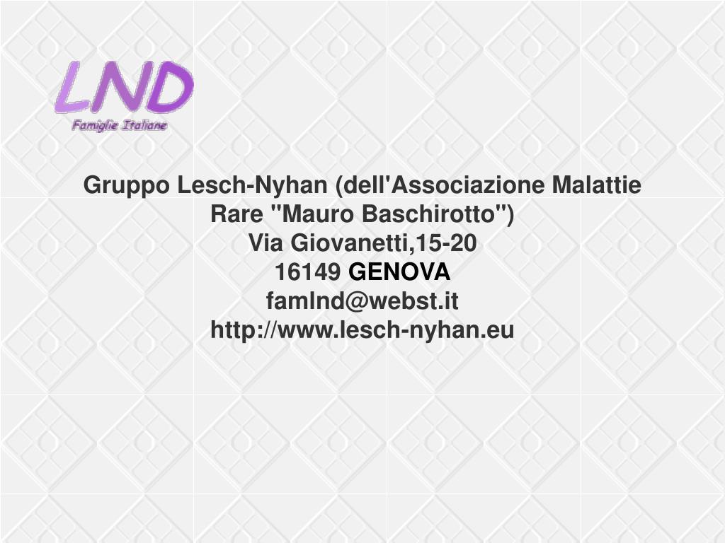"""Gruppo Lesch-Nyhan (dell'Associazione Malattie Rare """"Mauro Baschirotto"""")"""