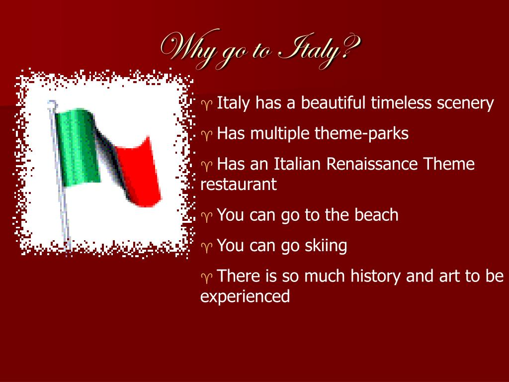 Why go to Italy?