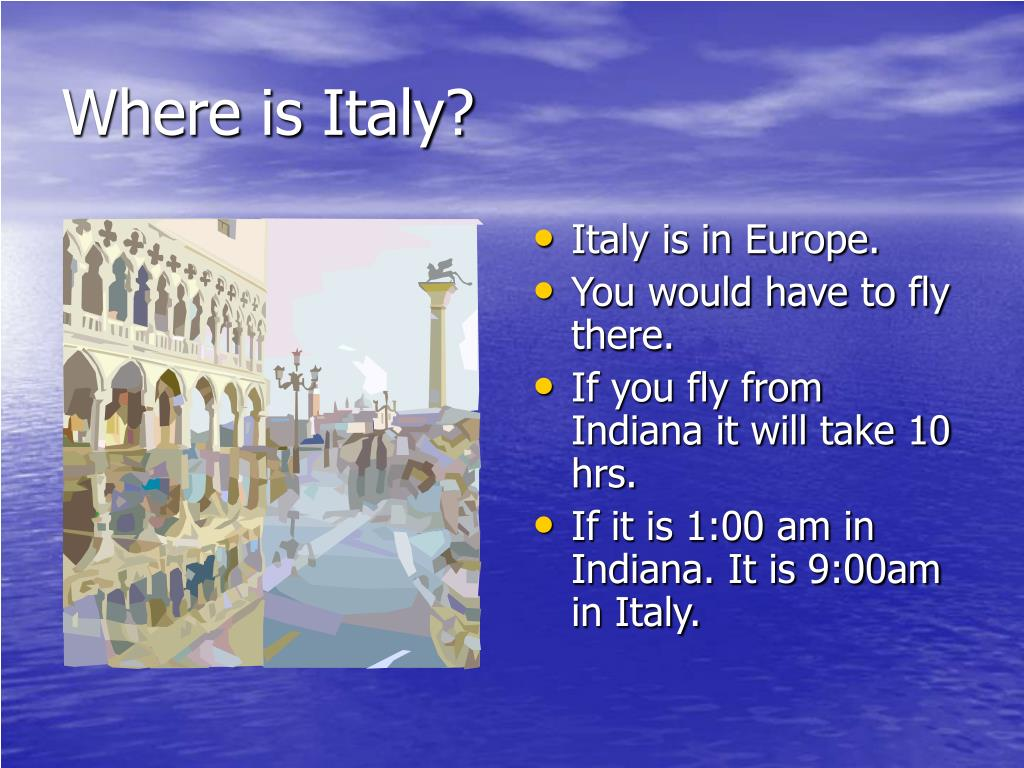 Where is Italy?