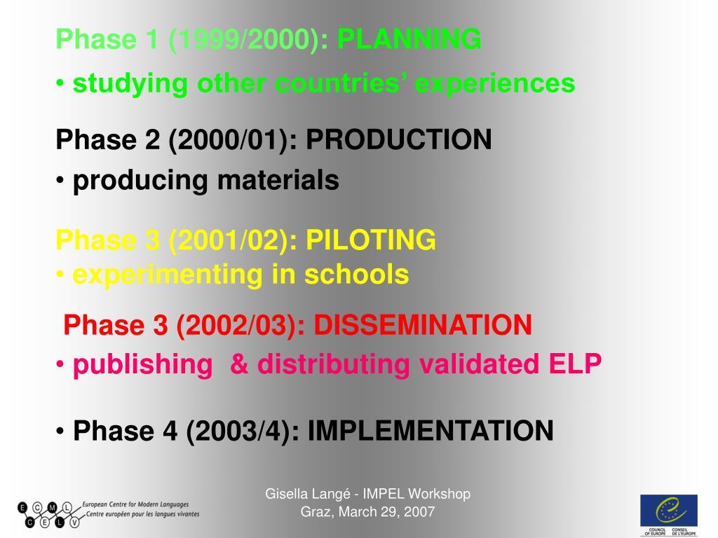 Phase 1 (1999/2000):