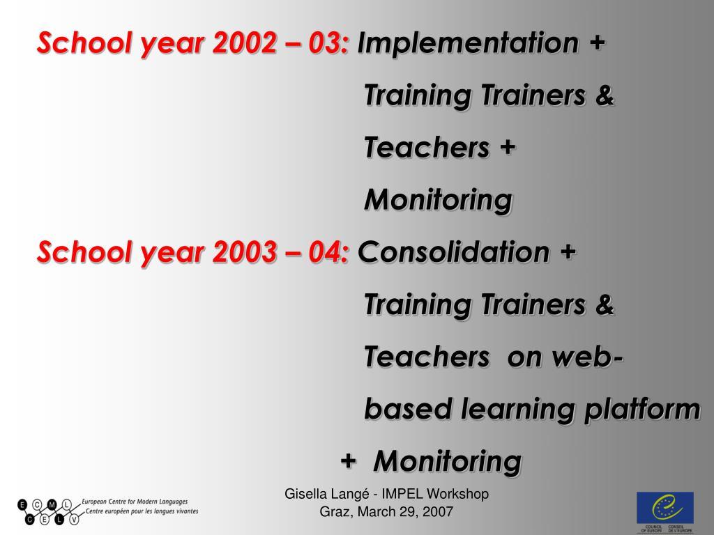 School year 2002 – 03: