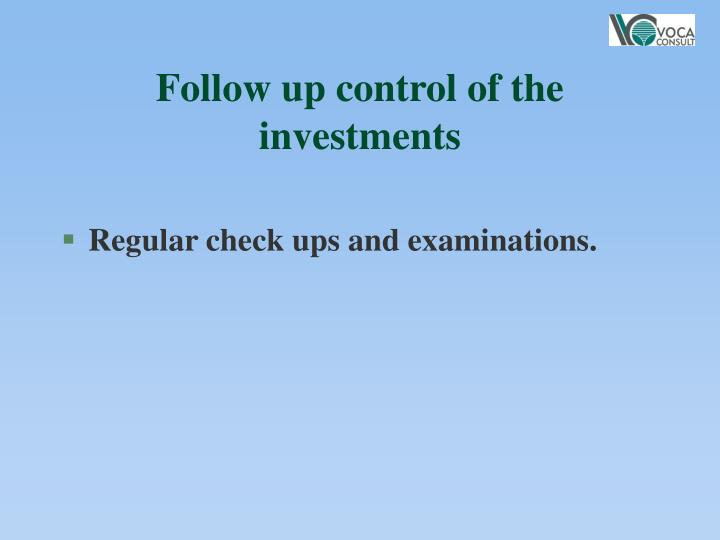 Follow up control of the investments