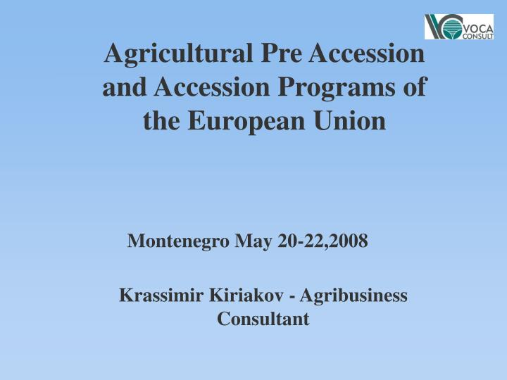 Agricultural Pre Accession and Accession Programs of the European Union