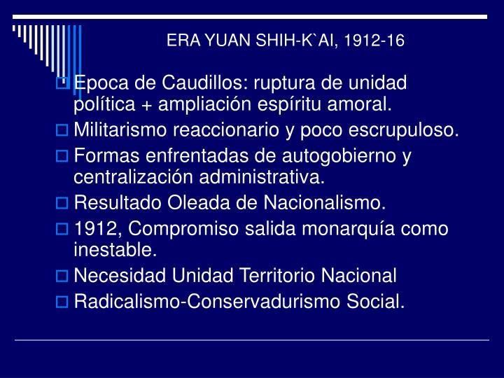 ERA YUAN SHIH-K`AI, 1912-16