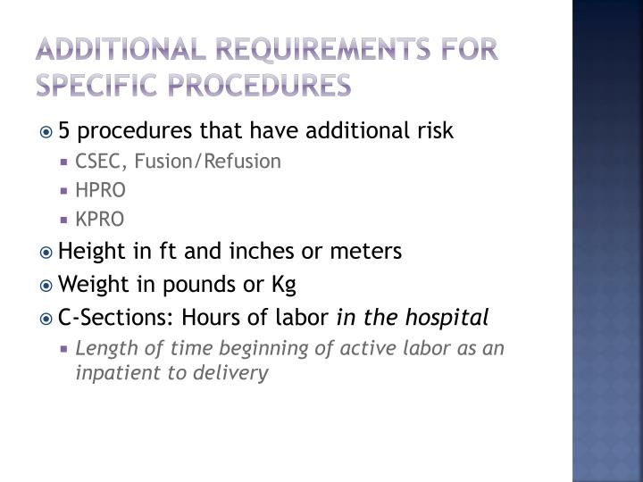 Additional Requirements for Specific Procedures