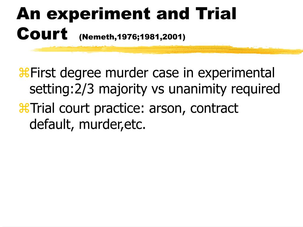 An experiment and Trial Court