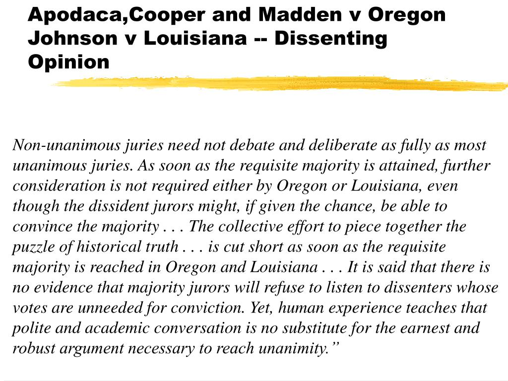 Apodaca,Cooper and Madden v Oregon Johnson v Louisiana -- Dissenting Opinion