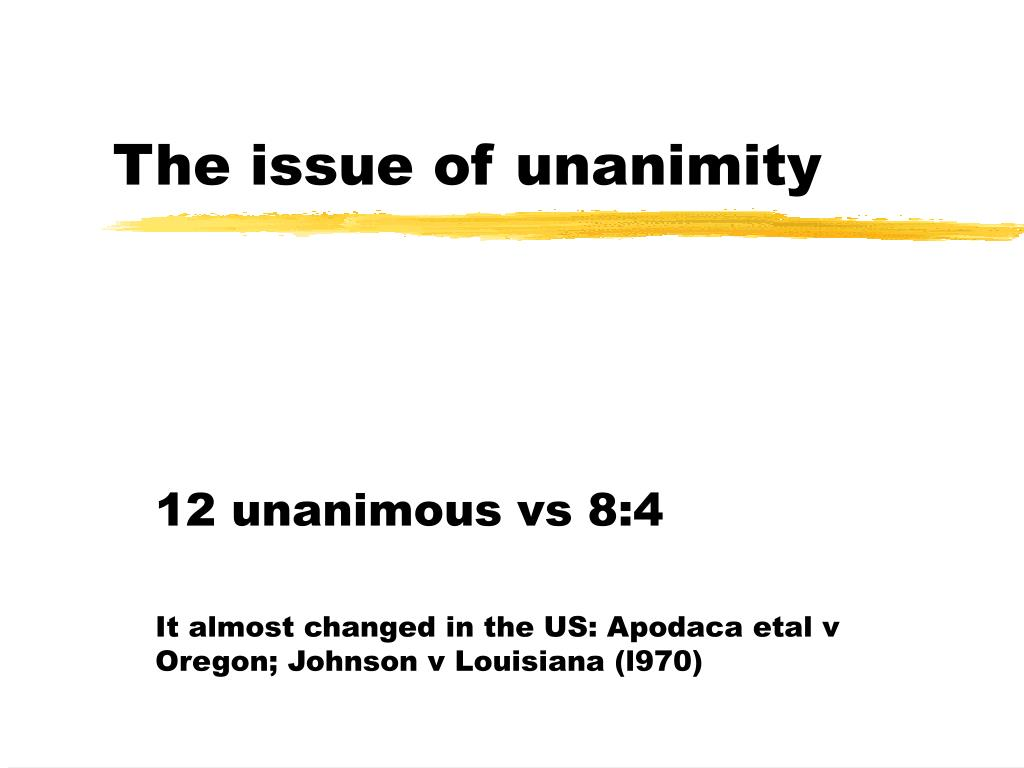 The issue of unanimity