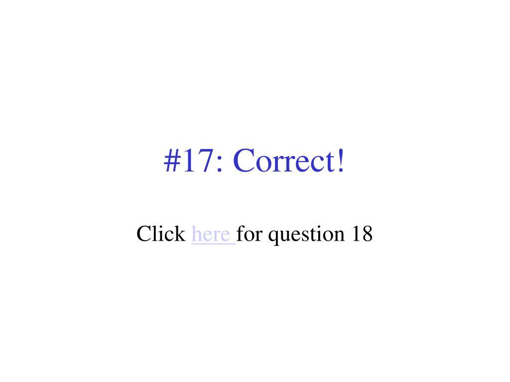 #17: Correct!