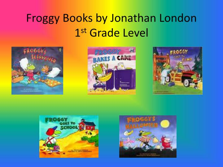 froggy books by jonathan london 1 st grade level