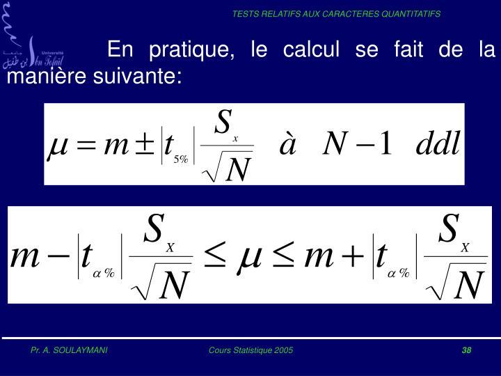 En pratique, le calcul se fait de la manière suivante: