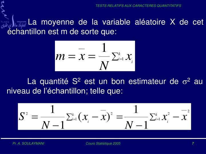 La moyenne de la variable aléatoire X de cet échantillon est m de sorte que: