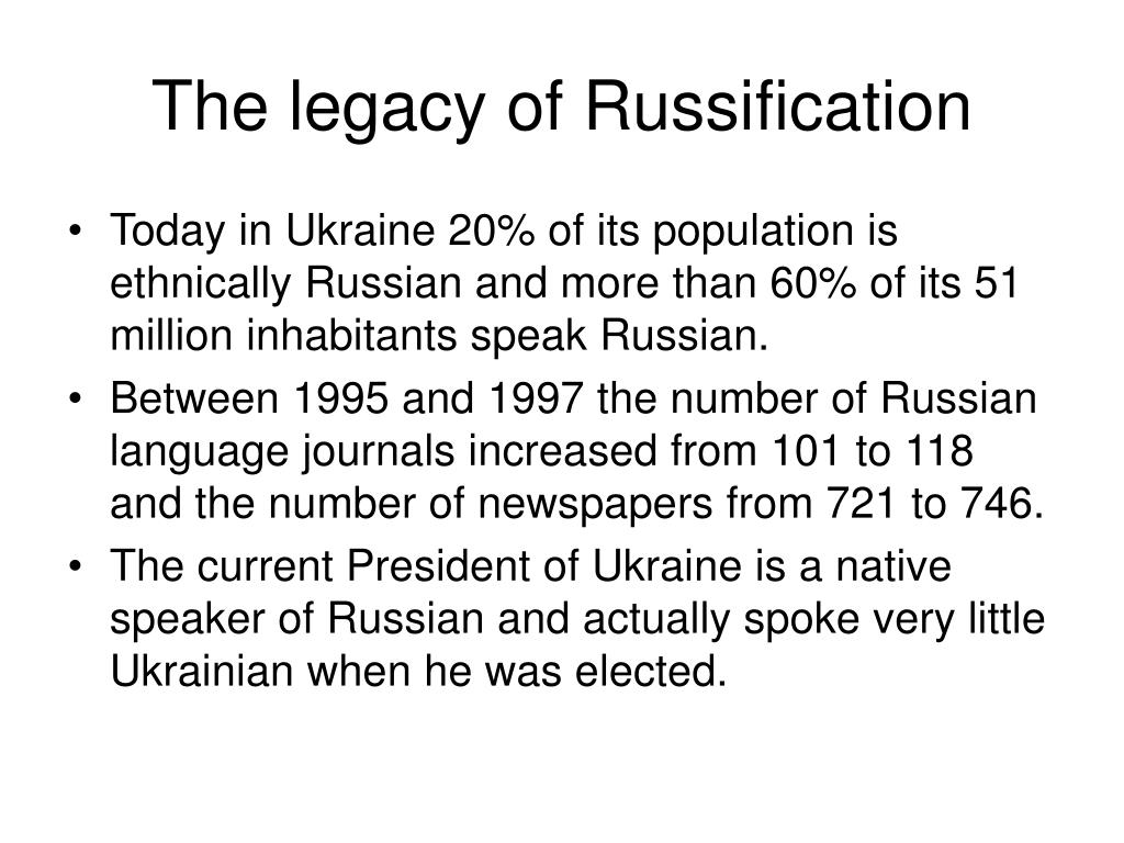 The legacy of Russification