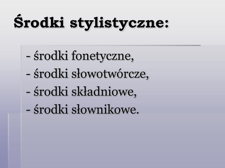 Środki stylistyczne: