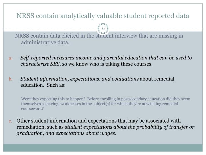 NRSS contain analytically valuable student reported data