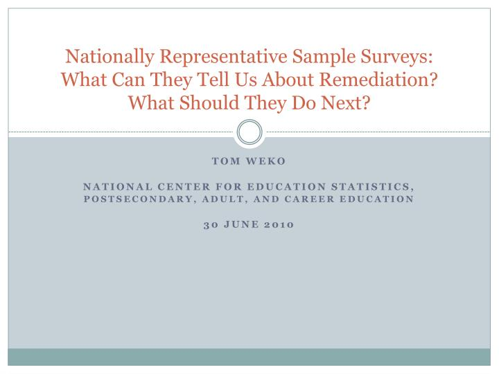 Nationally Representative Sample Surveys: What Can They Tell Us About Remediation?  What Should They...
