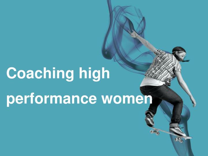 Coaching high performance women