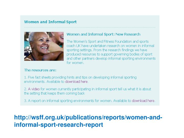 http://wsff.org.uk/publications/reports/women-and-informal-sport-research-report