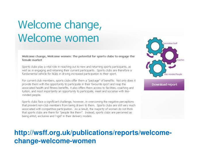 http://wsff.org.uk/publications/reports/welcome-change-welcome-women