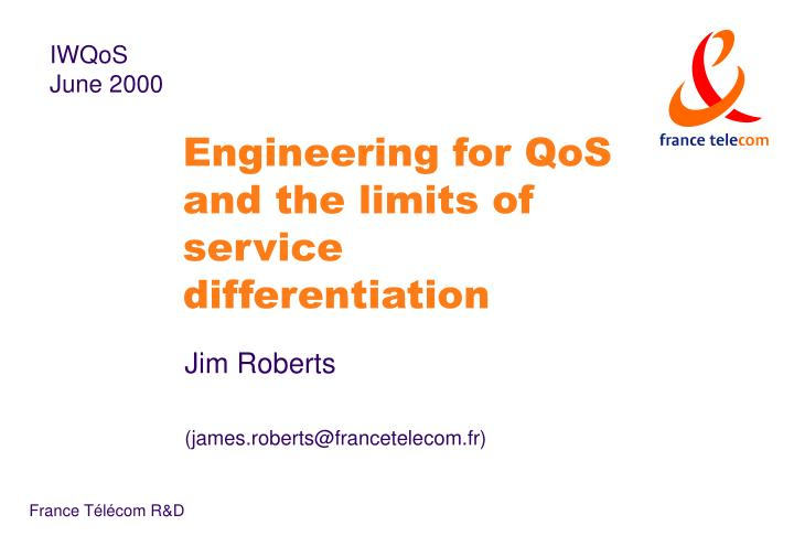 Engineering for qos and the limits of service differentiation l.jpg