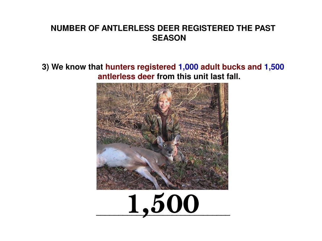 NUMBER OF ANTLERLESS DEER REGISTERED THE PAST SEASON