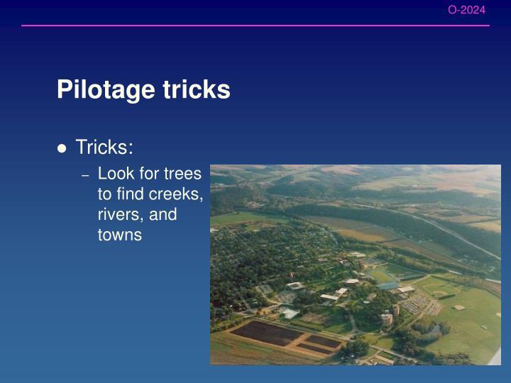 Pilotage tricks