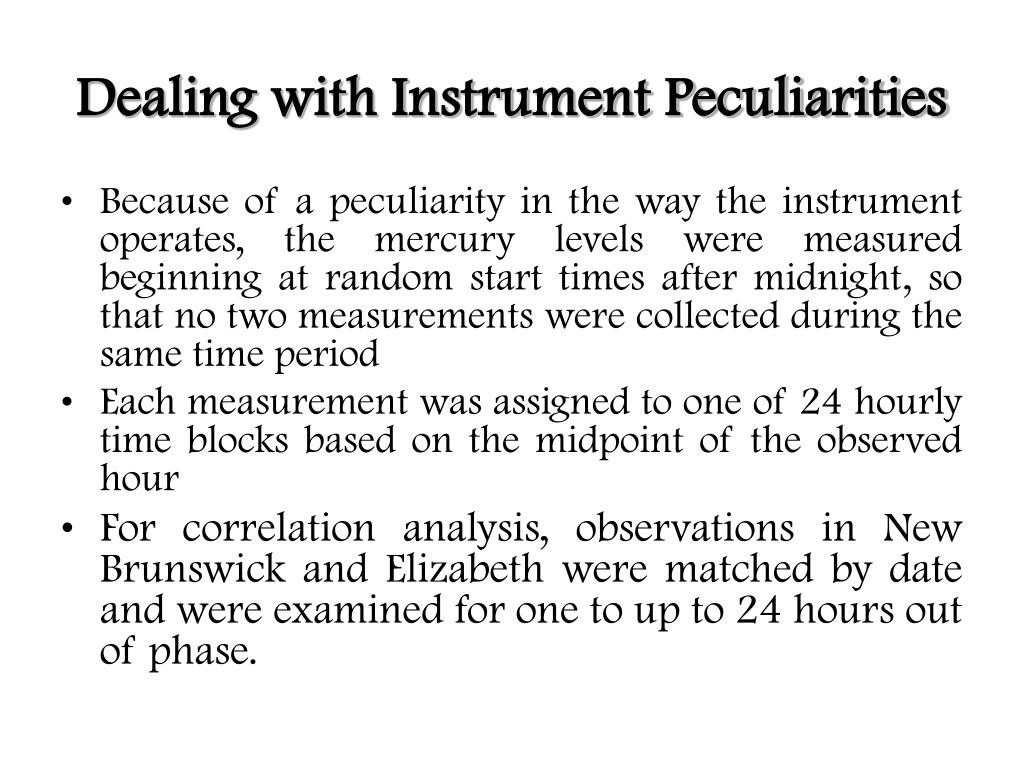 Dealing with Instrument Peculiarities