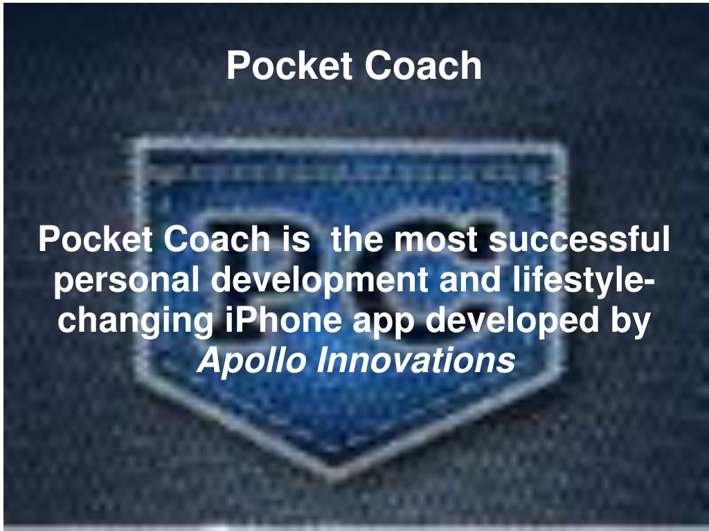 Pocket Coach is  the most successful personal development and lifestyle-changing iPhone app developed by