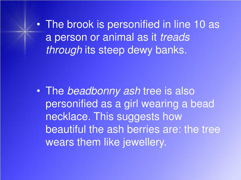 The brook is personified in line 10 as a person or animal as it